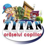 TITAN - ORĂȘELUl COPIILOR